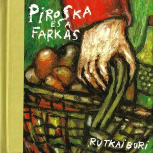 piroska_es_a_farkas_rutkaibori_borito