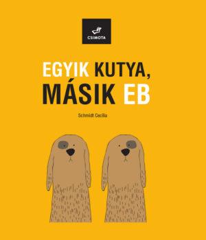egyik_kutya_masik_eb_borito